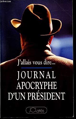 9782709613354: Journal apocryphe d'un président : 1981-1993, j'allais vous dir