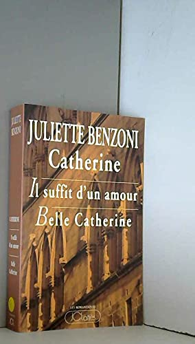 9782709613606: Catherine : Il suffit d'un amour, Tome I, tome II, tome III