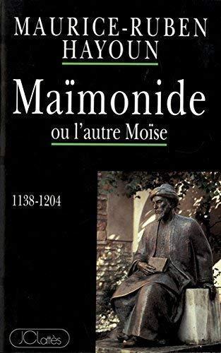 MAIMONIDE OU L'AUTRE MOISE: HAYOUN, MAURICE-RUBEN