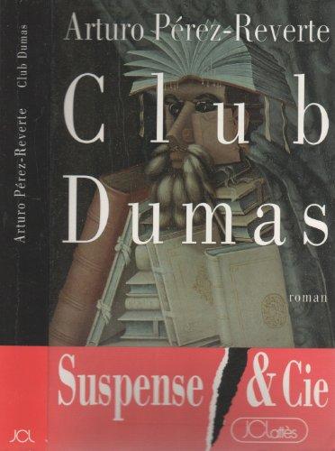 Club Dumas : La neuvième porte (Suspense: Arturo Pérez-Reverte