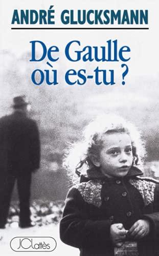 9782709615839: De Gaulle où es-tu? (French Edition)