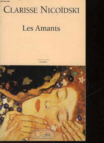 Les amants: [roman] (French Edition): Clarisse Nicoidski