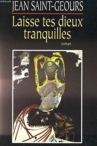 9782709616409: Laisse tes dieux tranquilles (French Edition)