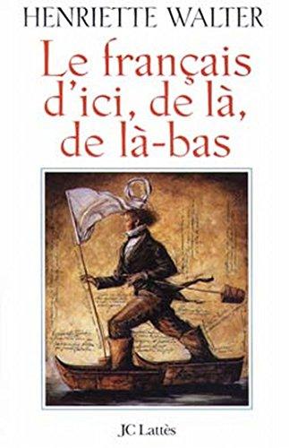 9782709616508: Le français d'ici, de là, de là-bas (French Edition)