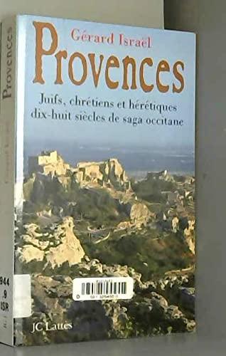 9782709617024: Provences: Juifs, chrétiens et hérétiques, dix-huit siècles de saga occitane (French Edition)