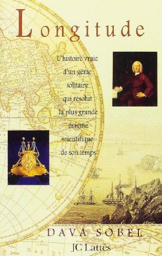 9782709617437: Longitude : L'histoire vraie du génie solitaire qui résolut le plus grand problème scientifique de son temps