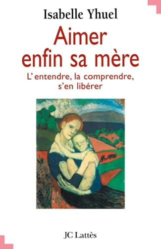 9782709617932: Aimer enfin sa mere (French Edition)