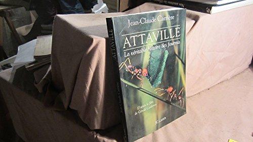9782709618465: Attaville, v�ritable histoire des fourmis