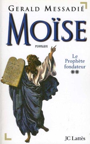 9782709618946: Moise, tome 2 : le Prophète fondateur