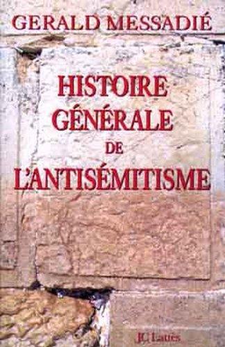 HISTOIRE GÉNÉRALE DE L'ANTISÉMITISME: MESSADIE GÉRALD