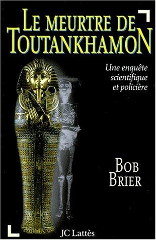 9782709619424: Le meurtre de Toutankhamon