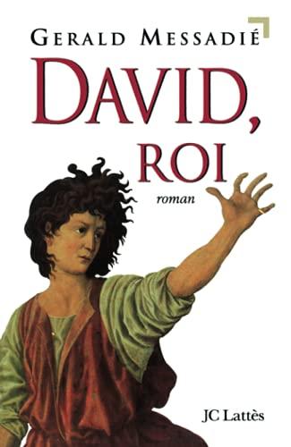 9782709619493: David, roi: Roman (French Edition)
