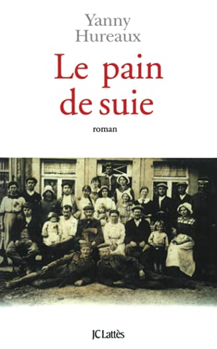 9782709620307: Le pain de suie: Roman (French Edition)