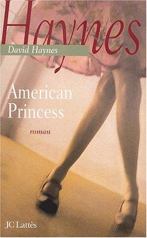 AMERICAN PRINCESS: HAYNES,DAVID