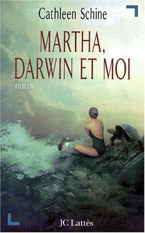 Martha, Darwin et moi (2709620715) by Cathleen Schine
