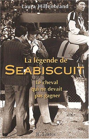 La Légende de Seabiscuit (2709620995) by Hillenbrand, Laura; Messadié, Gerald