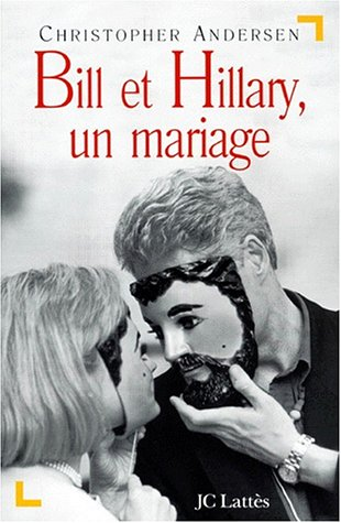9782709621113: BILL ET HILLARY UN MARIAGE [Paperback] by ANDERSEN,CHRISTOPHER