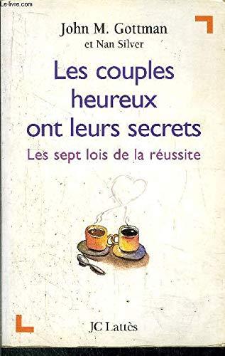 Les couples heureux ont leurs secrets: Gottman, John M.