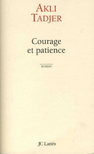 Courage et patience: Tadjer, Akli