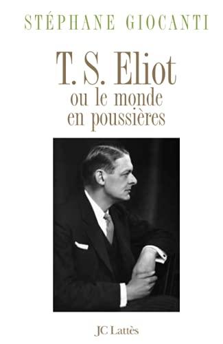 9782709622486: T.S.Eliot ou Le monde en poussières