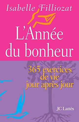 9782709622530: L'année du bonheur. 365 exercices de vie jour après jour