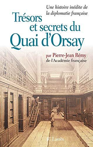 9782709622820: Trésors et secrets du Quai d'Orsay : Une histoire inédite de la diplomatie française