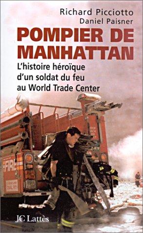 Pompier De Manhattan. L'Histoire Héroique D'un Soldat: Richard PICCIOTTO, Daniel