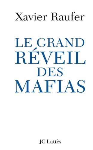 Le Grand Reveil Des Mafias: Xavier Raufer