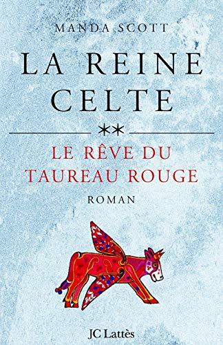 9782709624459: La Reine celte, tome 2 : Le Rêve du taureau rouge