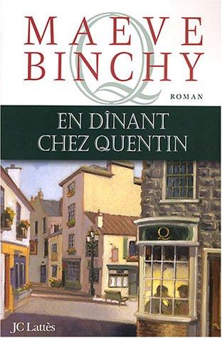 En d?nant chez Quentin: BINCHY, MAEVE