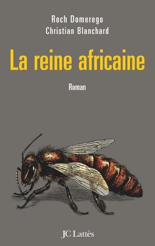 La reine africaine: CHRISTIAN BLANCHARD, ROCH