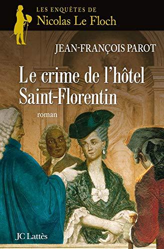 CRIME DE L'HÔTEL SAINT-FLORENTIN (LE) : LES ENQUÊTES DE NICOLAS LEFLOCH: PAROT ...