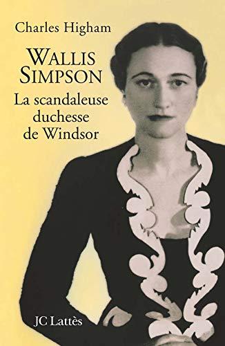 9782709625487: Wallis Simpson : La scandaleuse duchesse de Windsor
