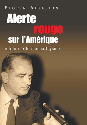 ALERTE ROUGE SUR L'AMÉRIQUE : RETOUR SUR LE MACCARTHYSME: AFTALION FLORIN