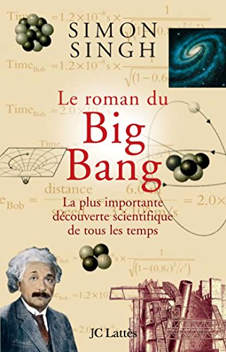 9782709627009: Le roman du Big Bang : La plus importante d�couverte scientifique de tous les temps