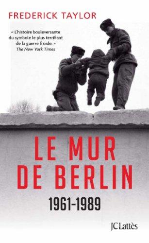 9782709627375: Le mur de Berlin : 13 août 1961 - 9 novembre 1989