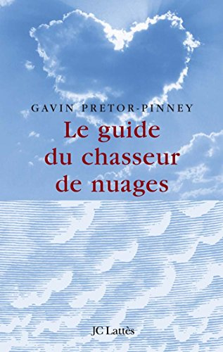 Le guide du chasseur de nuages (2709628473) by Gavin Pretor-Pinney