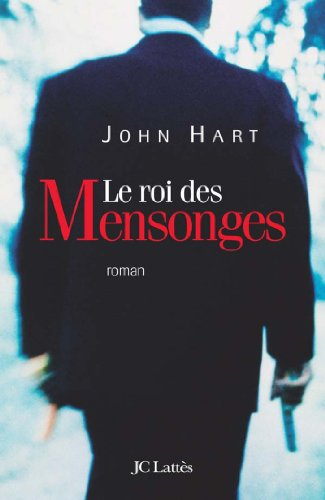 Le roi des mensonges (Thrillers) (9782709628846) by Hart, John