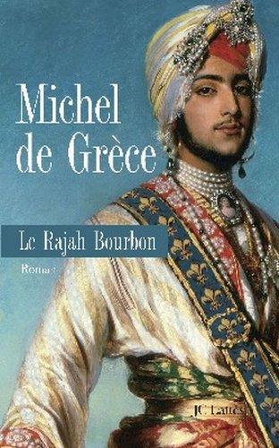 Le Rajah Bourbon: Roman: de Grece, Michel