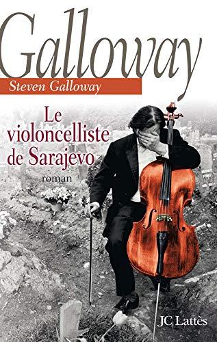 VIOLONCELLISTE DE SARAJEVO (LE): GALLOWAY STEVEN