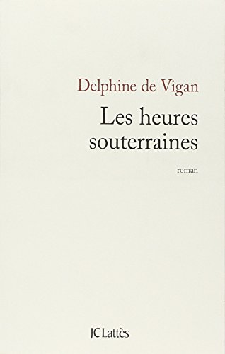 9782709630405: Les heures souterraines (French Edition)