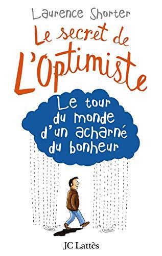 Le secret de l'optimiste : Le tour: Laurence Shorter