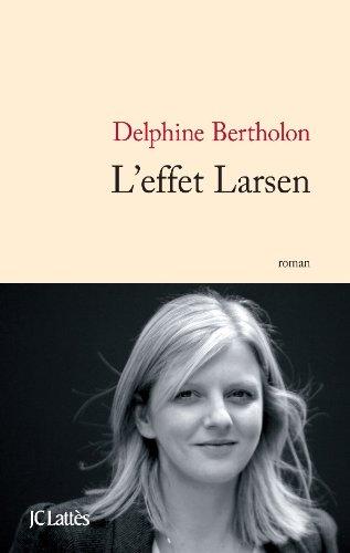 EFFET LARSEN (L'): BERTHOLON DELPHINE