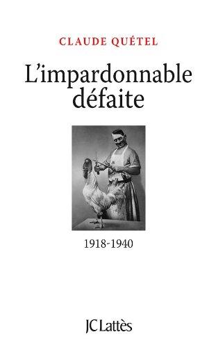 9782709633383: L'impardonnable défaite : 1918-1940
