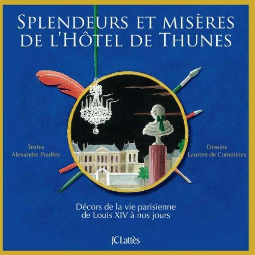 Splendeurs et misères de l'hôtel de Thunes: Alexandre Pradère