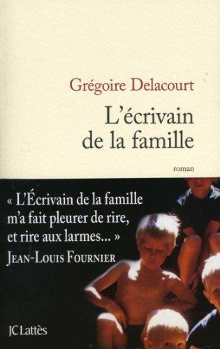 ÉCRIVAIN DE LA FAMILLE (L'): DELACOURT GRÉGOIRE