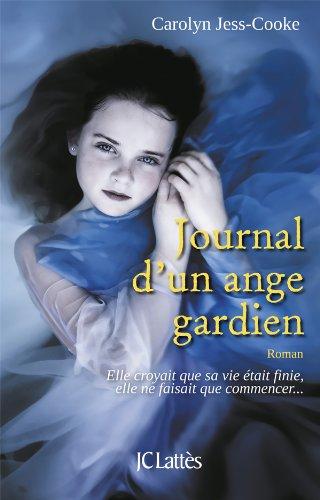 JOURNAL D'UN ANGE GARDIEN (PLAR): JESS-COOKE CAROLYN