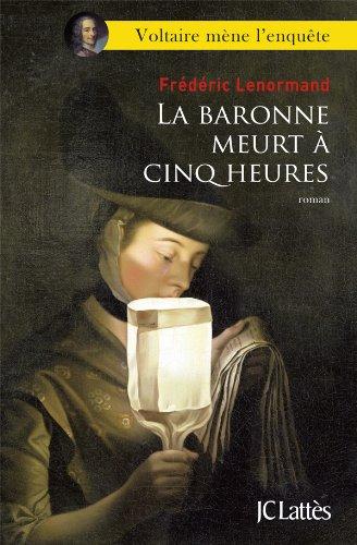 9782709635554: La baronne meurt a cinq heures (Romans historiques)
