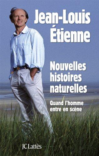 NOUVELLES HISTOIRES NATURELLES: �TIENNE JEAN-LOUIS