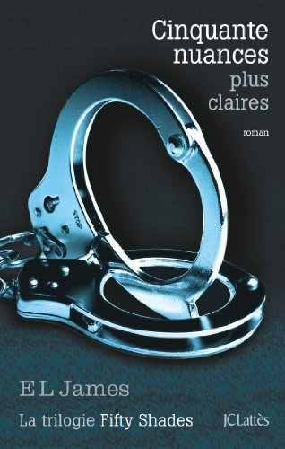 9782709642545: 50 Nuances Plus Claires (French edition of 50 Shades Freed)